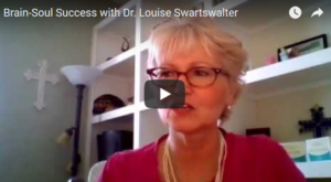 Brain-Soul Success with Dr. Louise Swartswalter
